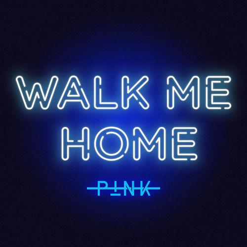 دانلود آهنگ Walk Me Home از Pink (پینک) | کیفیت 320 و 128 + ترجمه متن