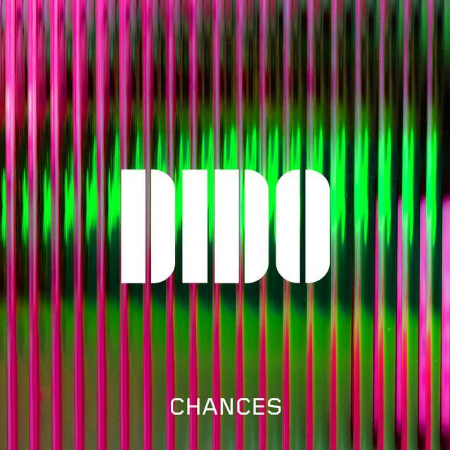 دانلود آهنگ Chances (شانس) از Dido با کیفیت عالی + متن
