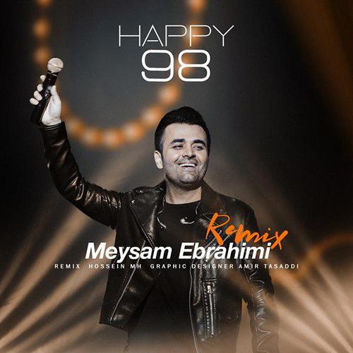 دانلود ریمیکس میثم ابراهیمی به نام Happy 98