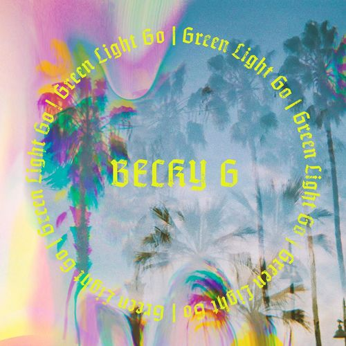 دانلود آهنگ Green Light Go از Becky G بکی جی کیفیت 320 + متن