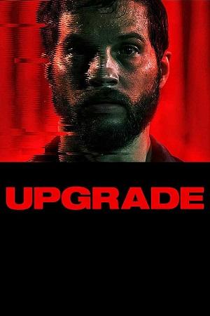 دانلود فیلم Upgrade 2018