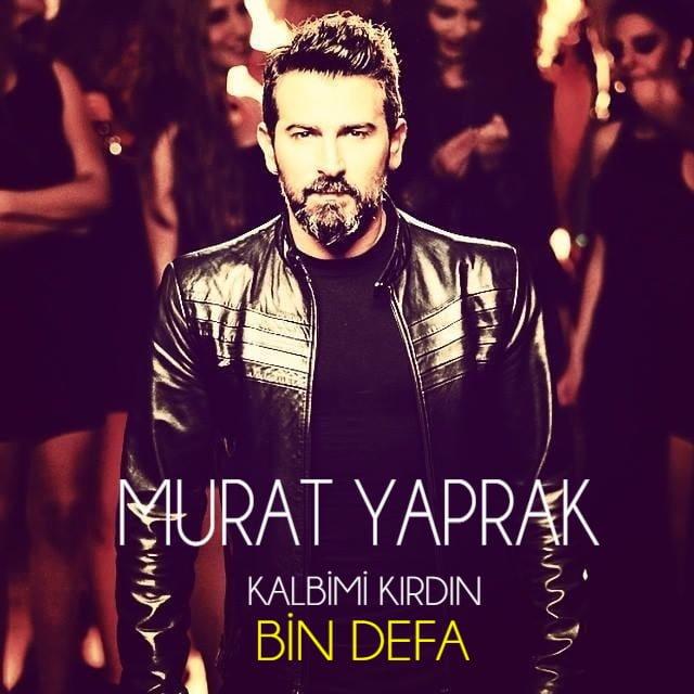 دانلود آهنگ ترکیه ای Kalbimi Kirdin Bin Defa از Murat Yaprak (مراد یاپراک)