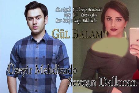دانلود آهنگ Gul Balam  از Uzeyir Mehdizade ft Sevcan Dalkiran