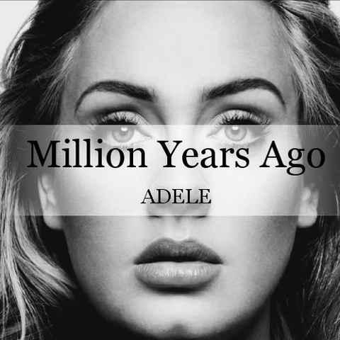 نسخه بیکلام آهنگ Million Years Ago از Adele