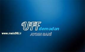 دانلود آهنگ Uf Demeden از Aydin Sani