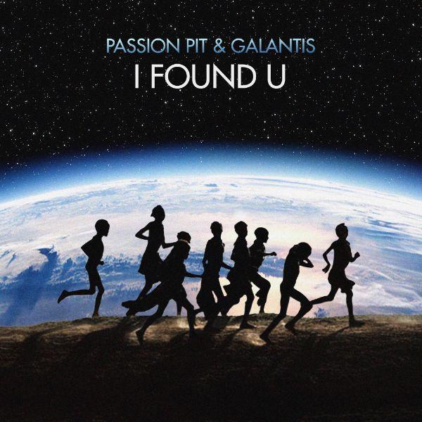 دانلود آهنگ I Found U از Passion Pit و Galantis با کیفیت 320 + متن