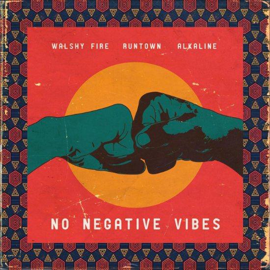 دانلود آهنگ No Negative Vibes از Walshy Fire با کیفیت عالی