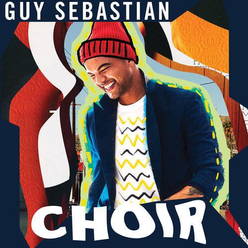 دانلود آهنگ Choir از Guy Sebastian با کیفیت اصلی + متن ترانه