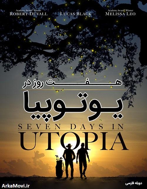 دانلود دوبله فیلم هفت روز در یوتوپیا Seven Days in Utopia 2011