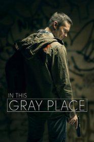 در این مکان خاکستری In This Gray Place