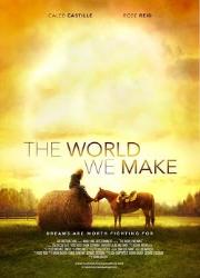دانلود فیلم The World We Make 2019