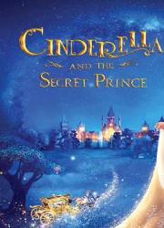 دانلود فیلم Cinderella and Secret Prince 2018