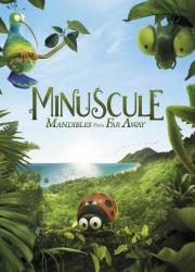دانلود فیلم Minuscule 2 Mandibles From Far Away 2018