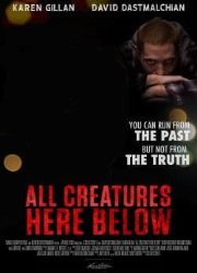 دانلود فیلم All Creatures Here Below 2018