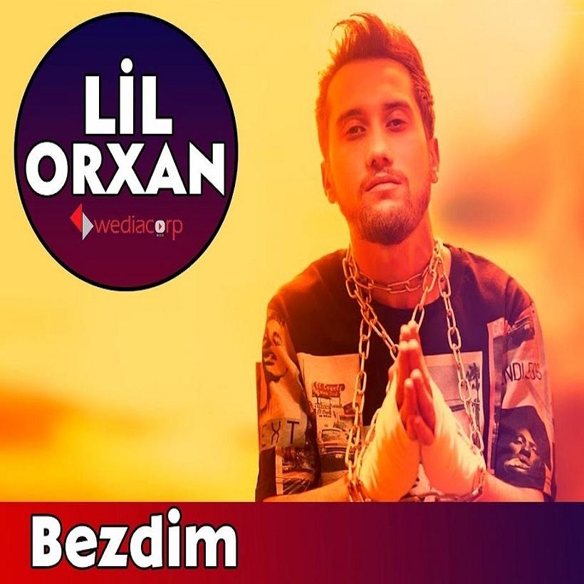 Lil Orxan - Bezdim
