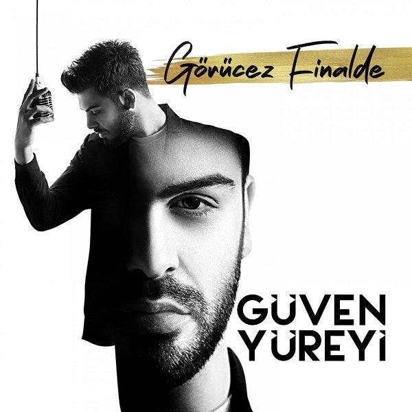 Guven Yureyi - Gorucez Finalde
