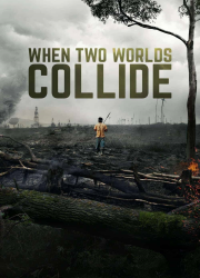 دانلود فیلم When Two Worlds Collide 2016