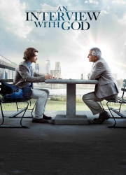 دانلود فیلم An Interview with God 2018