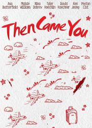 دانلود فیلم Then Came You 2018