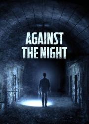 دانلود فیلم Against the Night 2017