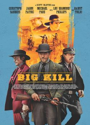دانلود فیلم Big Kill 2018