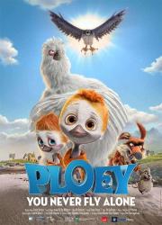 دانلود فیلم PLOEY - You Never Fly Alone 2018