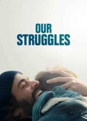 دانلود فیلم Our Struggles 2018