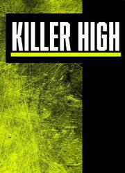 دانلود فیلم Killer High 2018