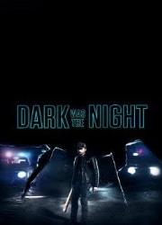 دانلود فیلم Dark Was the Night 2018