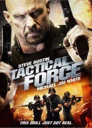 دانلود فیلم Tactical Force 2011