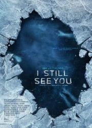 دانلود فیلم I Still See You 2018