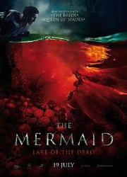 دانلود فیلم The Mermaid: Lake of the Dead 2018