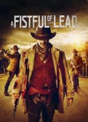 دانلود فیلم A Fistful of Lead 2018