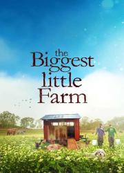 دانلود فیلم The Biggest Little Farm 2018