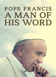 دانلود فیلم Pope Francis: A Man of His Word 2018