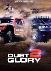 دانلود فیلم Dust 2 Glory 2017