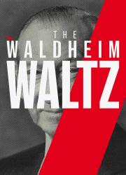 دانلود فیلم The Waldheim Waltz 2018