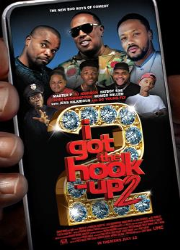 دانلود فیلم I Got the Hook Up 2 2019