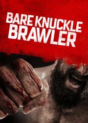 دانلود فیلم Bare Knuckle Brawler 2019