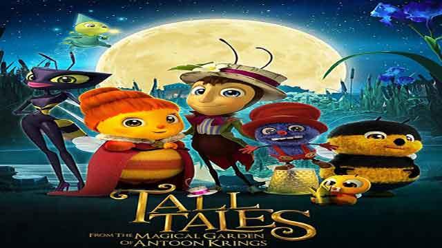 انیمیشن داستان های بلند باغ جادویی آنتون کریگز ۲۰۱۷دوبله-Tall Tales from the Magical Garden of Antoon Krings