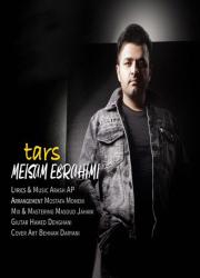 دانلود آهنگ جدید میثم ابراهیمی به نام ترس Meysam Ebrahimi