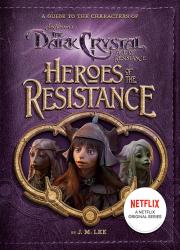 دانلود سریال بلور تاریک: عصر مقاومت The Dark Crystal: Age of Resistance 2019