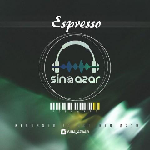 دانلود آهنگ جدید دی جی سینا آذر به نام اسپرسو