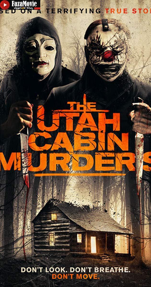 دانلود فیلم The Utah Cabin Murders 2019 قاتلان کلبه یوتا با زیرنویس فارسی