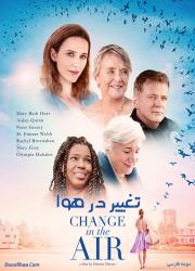 دانلود دوبله فارسی فیلم تغییر در هوا Change in the Air 2018 BluRay
