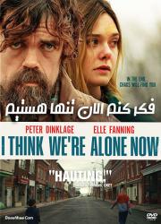 دانلود فیلم فکر کنم الان تنها هستیم با دوبله فارسی I Think We're Alone Now 2018