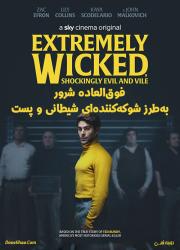 دانلود دوبله فارسی فیلم فوق العاده شرور، به طرز شوکه کننده ای شیطانی و پست