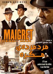دانلود دوبله فارسی فیلم مرد مرده مگره Maigret's Dead Man 2016