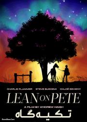 دانلود دوبله فارسی فیلم تکیه گاه Lean on Pete 2017 BluRay