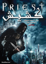 دانلود فیلم کشیش با دوبله فارسی Priest 2011 BluRay